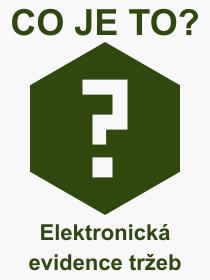 Pojem, výraz, heslo, co je to Elektronická evidence tržeb?