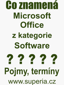 Co je to Microsoft Office? Význam slova, termín, Výraz, termín, definice slova Microsoft Office. Co znamená odborný pojem Microsoft Office z kategorie Software?